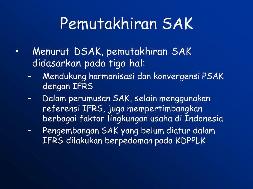Pemutakhiran SAK Menurut DSAK, pemutakhiran SAK didasarkan pada tiga hal: Mendukung harmonisasi dan konvergensi PSAK dengan IFRS.