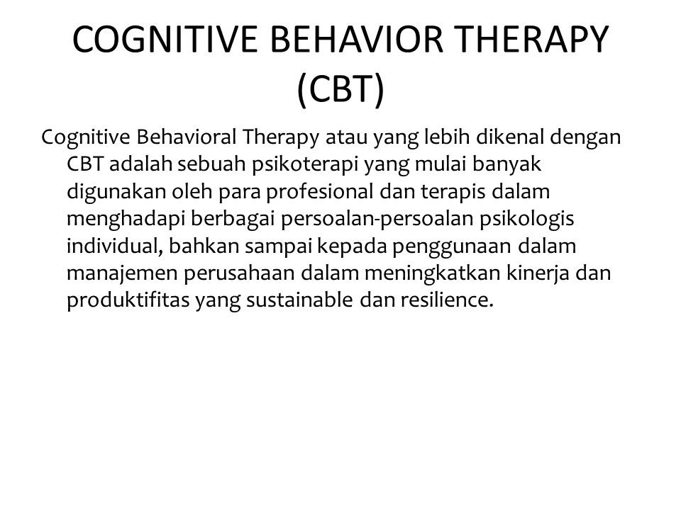 COGNITIVE BEHAVIOR THERAPY (CBT)