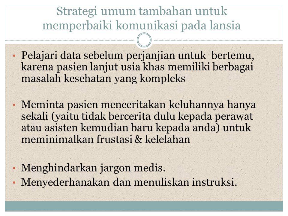 Strategi umum tambahan untuk memperbaiki komunikasi pada lansia