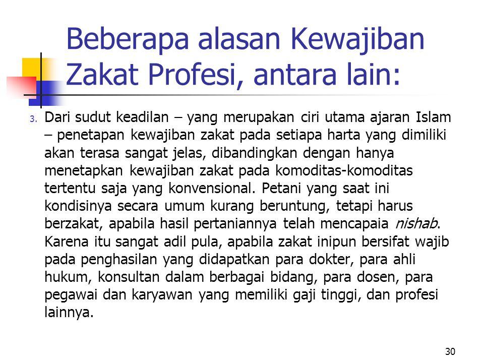 Beberapa alasan Kewajiban Zakat Profesi, antara lain: