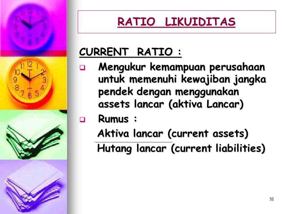 RATIO LIKUIDITAS CURRENT RATIO :
