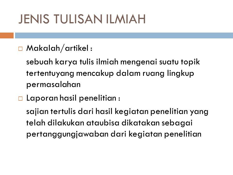 JENIS TULISAN ILMIAH Makalah/artikel :