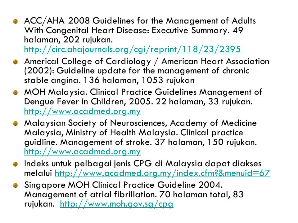 ACC/AHA 2008 Guidelines for the Management of Adults With Congenital Heart Disease: Executive Summary. 49 halaman, 202 rujukan. http://circ.ahajournals.org/cgi/reprint/118/23/2395