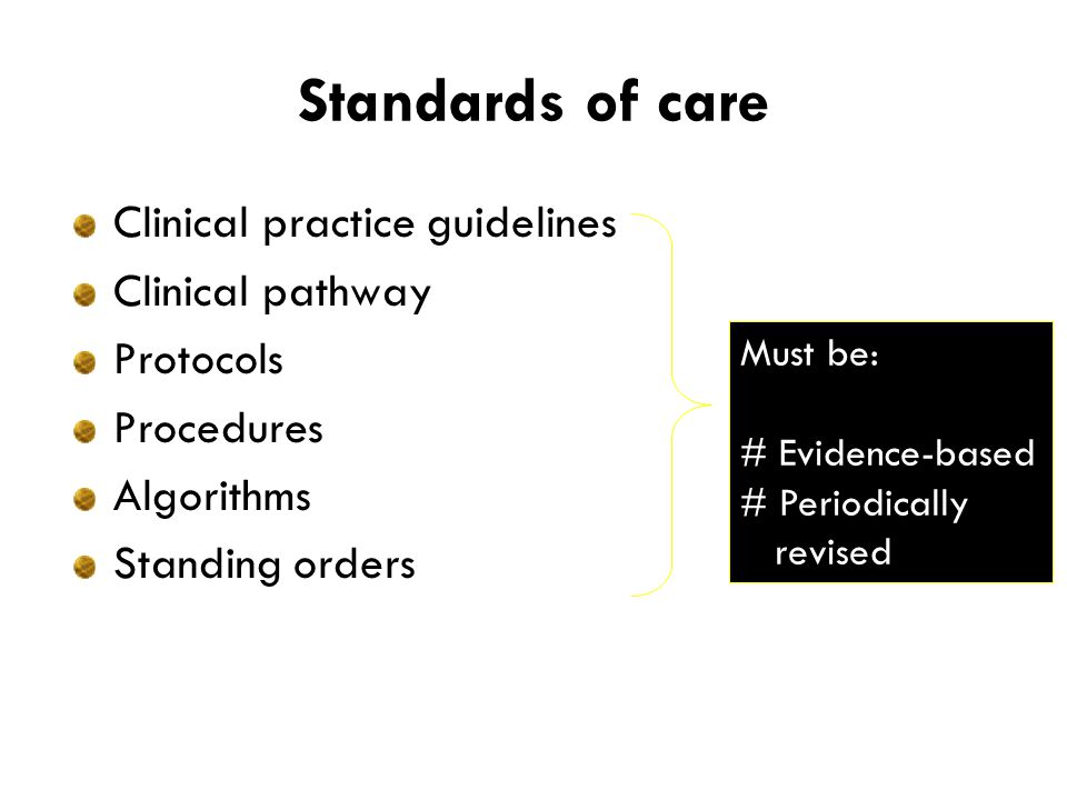 Standards of care Clinical practice guidelines Clinical pathway