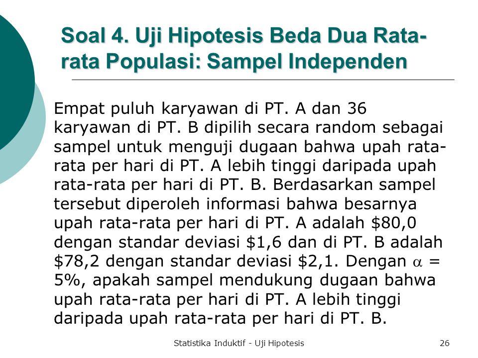 Soal 4. Uji Hipotesis Beda Dua Rata-rata Populasi: Sampel Independen