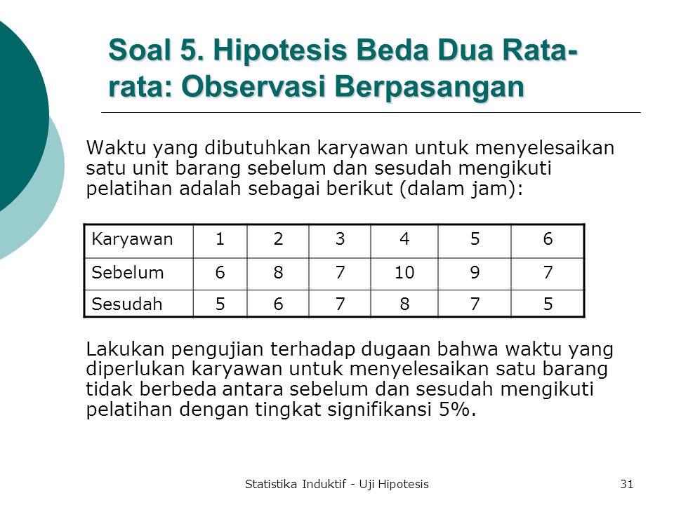 Soal 5. Hipotesis Beda Dua Rata-rata: Observasi Berpasangan