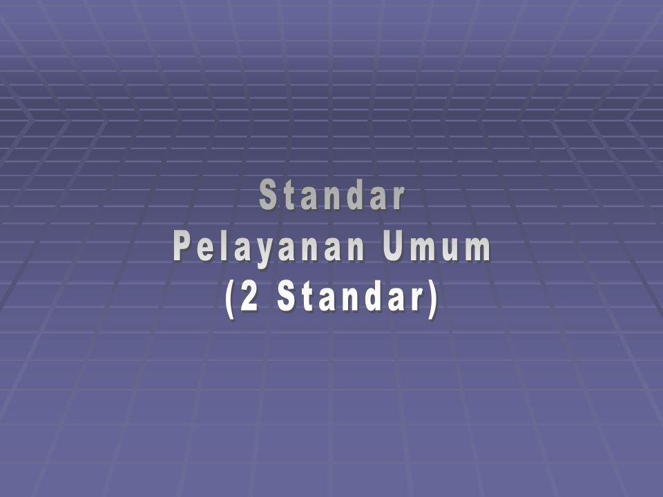 Standar Pelayanan Umum (2 Standar)