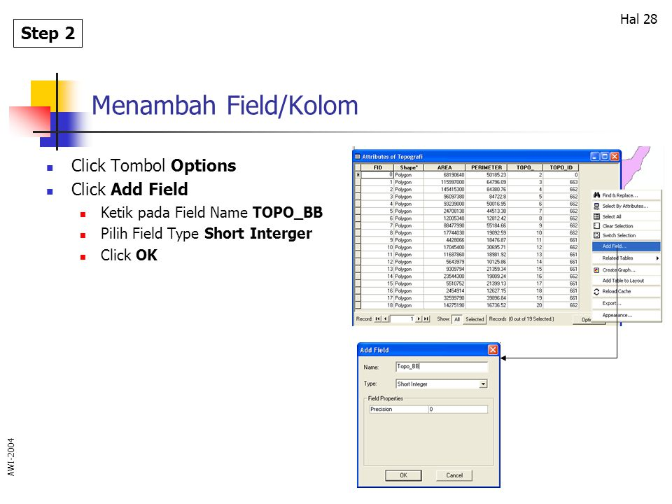 Menambah Field/Kolom Step 2 Click Tombol Options Click Add Field