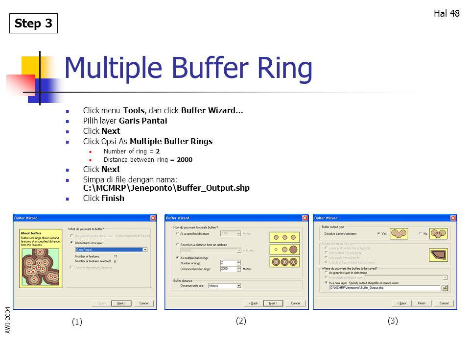 Multiple Buffer Ring Step 3 Click menu Tools, dan click Buffer Wizard…