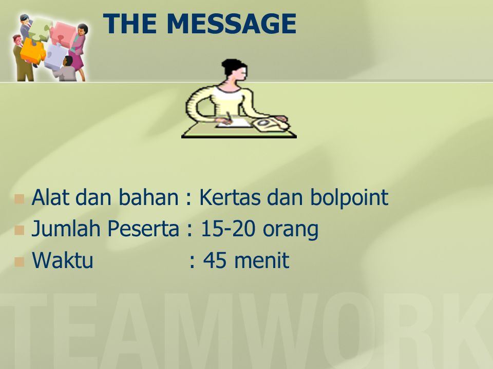 THE MESSAGE Alat dan bahan : Kertas dan bolpoint