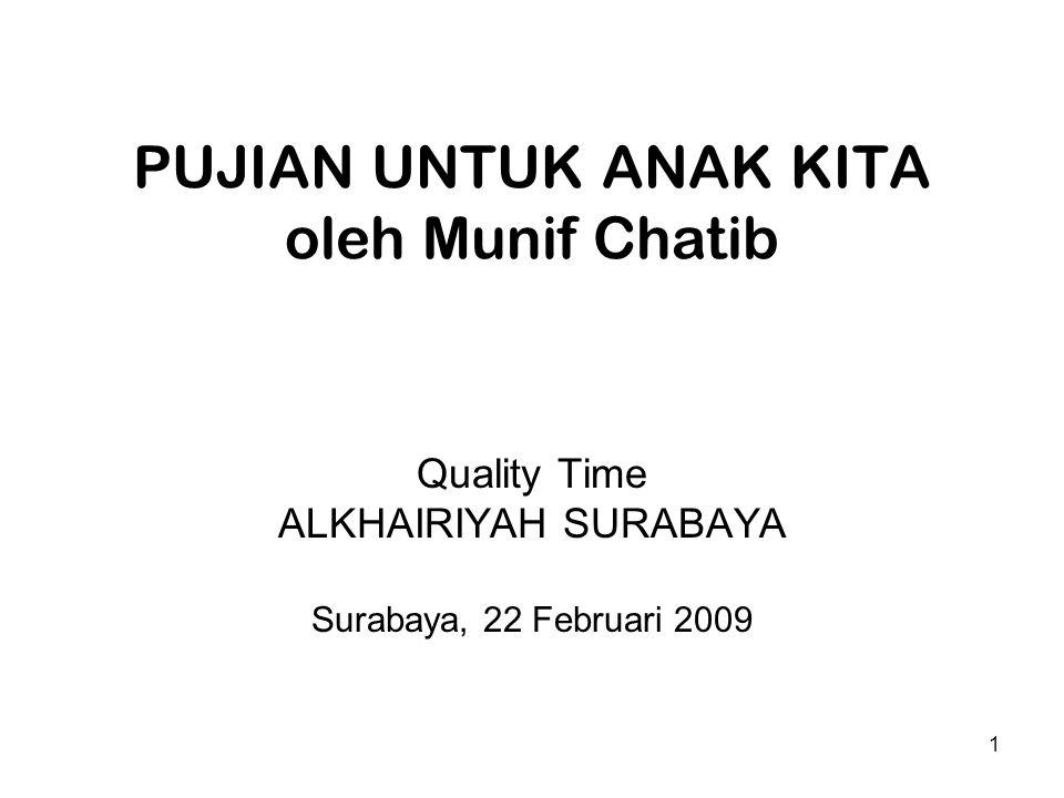 PUJIAN UNTUK ANAK KITA oleh Munif Chatib