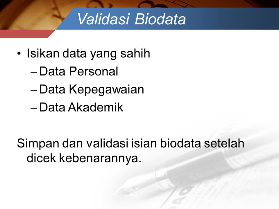 Validasi Biodata Isikan data yang sahih Data Personal Data Kepegawaian