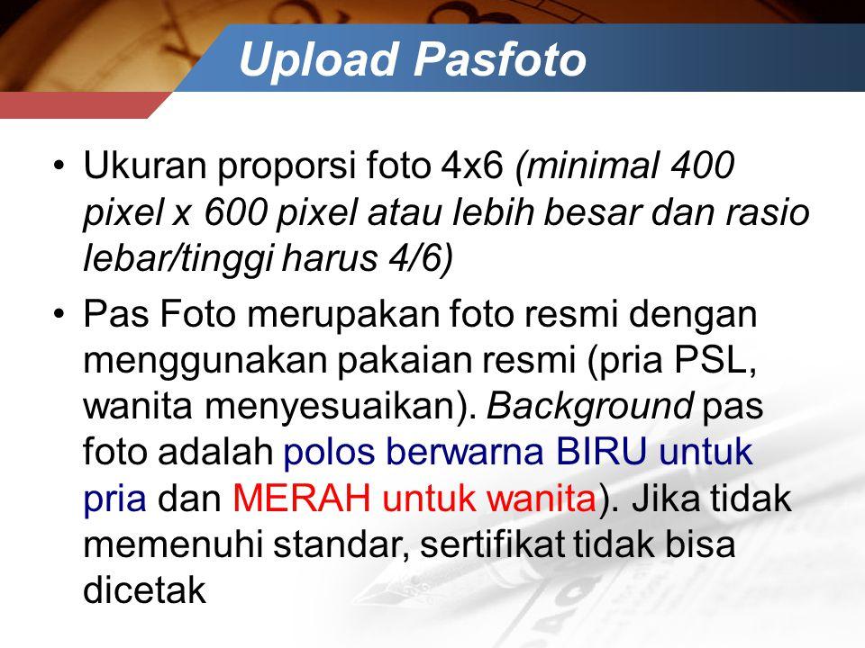Upload Pasfoto Ukuran proporsi foto 4x6 (minimal 400 pixel x 600 pixel atau lebih besar dan rasio lebar/tinggi harus 4/6)