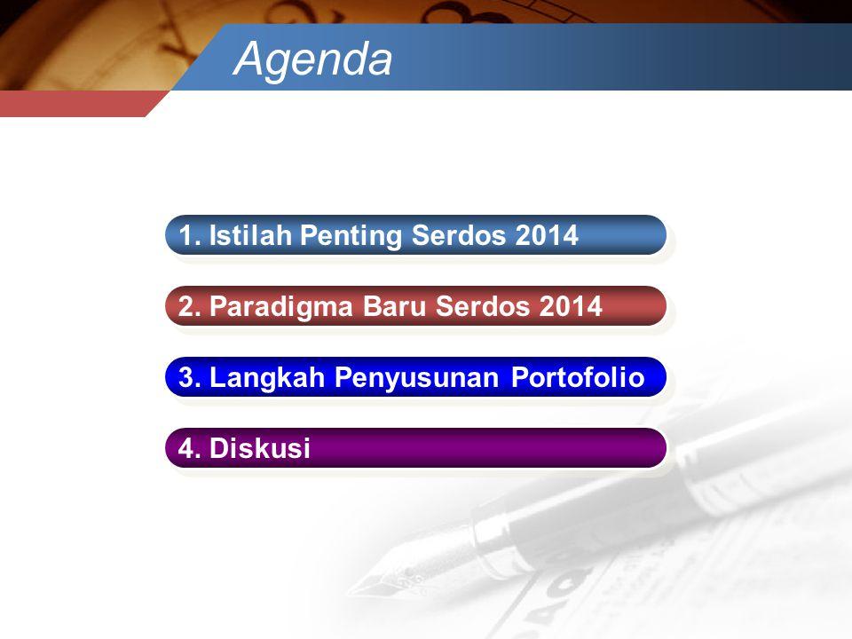 Agenda 1. Istilah Penting Serdos 2014 2. Paradigma Baru Serdos 2014