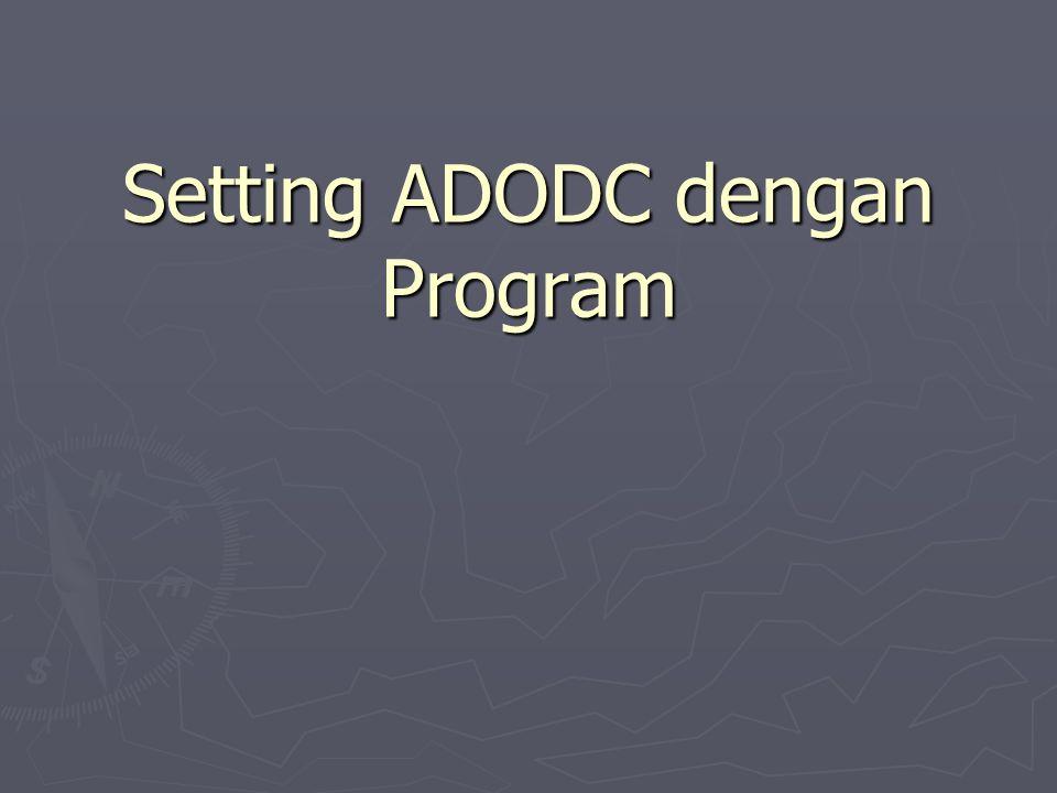 Setting ADODC dengan Program