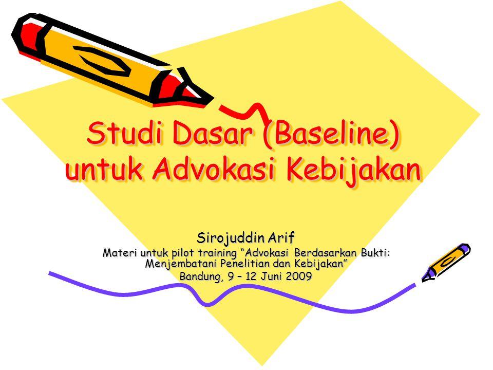 Studi Dasar (Baseline) untuk Advokasi Kebijakan