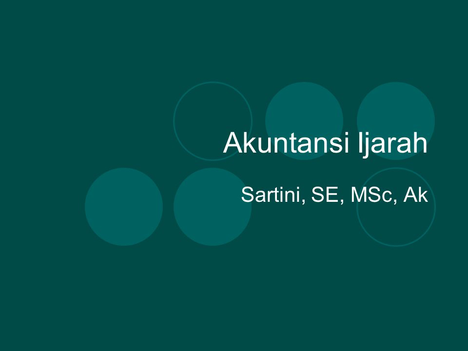 Akuntansi Ijarah Sartini, SE, MSc, Ak