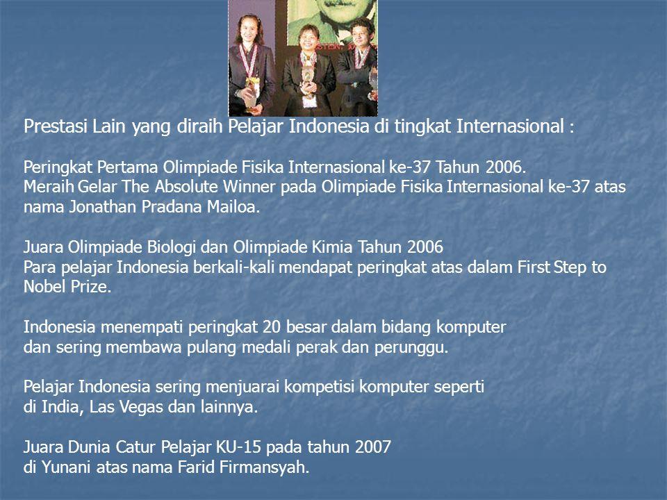Prestasi Lain yang diraih Pelajar Indonesia di tingkat Internasional :