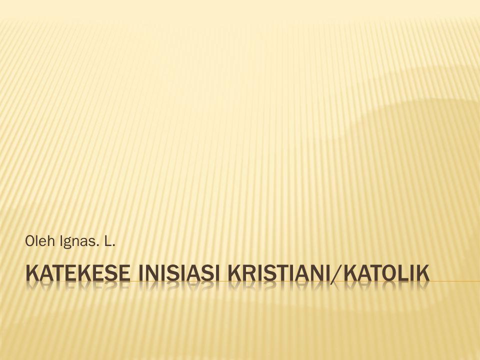 Katekese Inisiasi Kristiani/Katolik