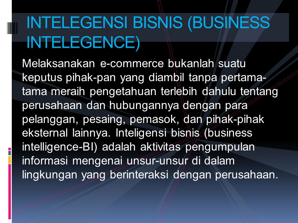 INTELEGENSI BISNIS (BUSINESS INTELEGENCE)