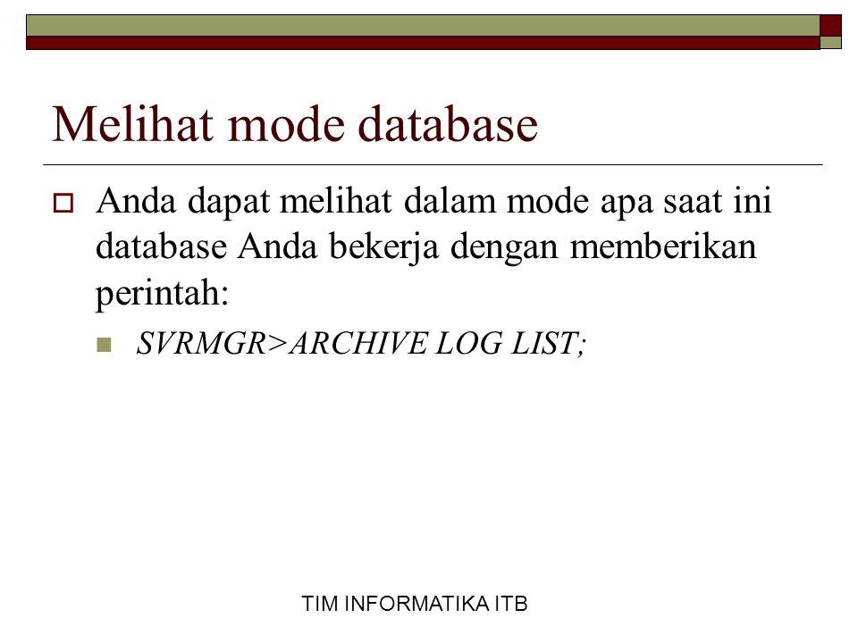Melihat mode database Anda dapat melihat dalam mode apa saat ini database Anda bekerja dengan memberikan perintah: