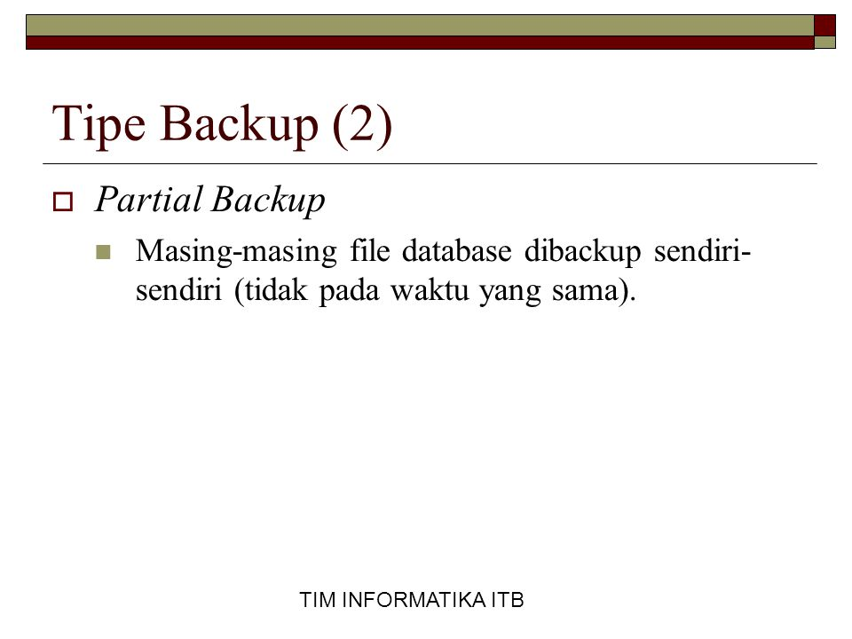 Tipe Backup (2) Partial Backup