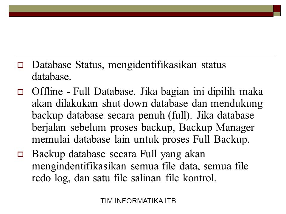 Database Status, mengidentifikasikan status database.