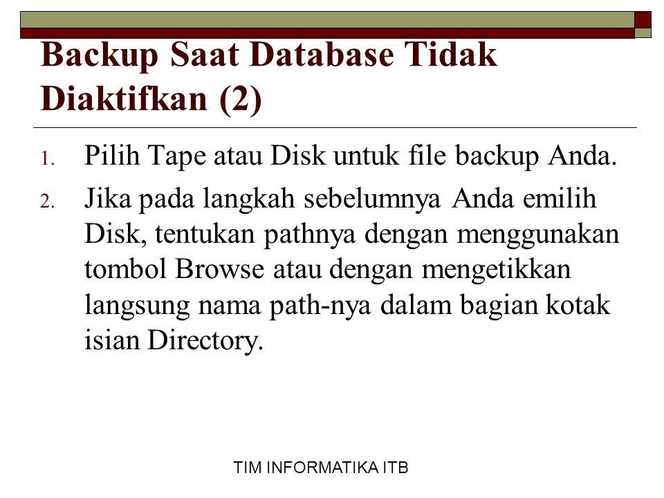 Backup Saat Database Tidak Diaktifkan (2)