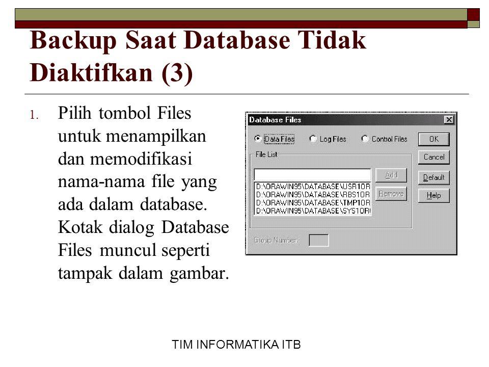 Backup Saat Database Tidak Diaktifkan (3)