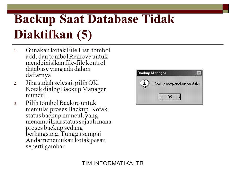 Backup Saat Database Tidak Diaktifkan (5)