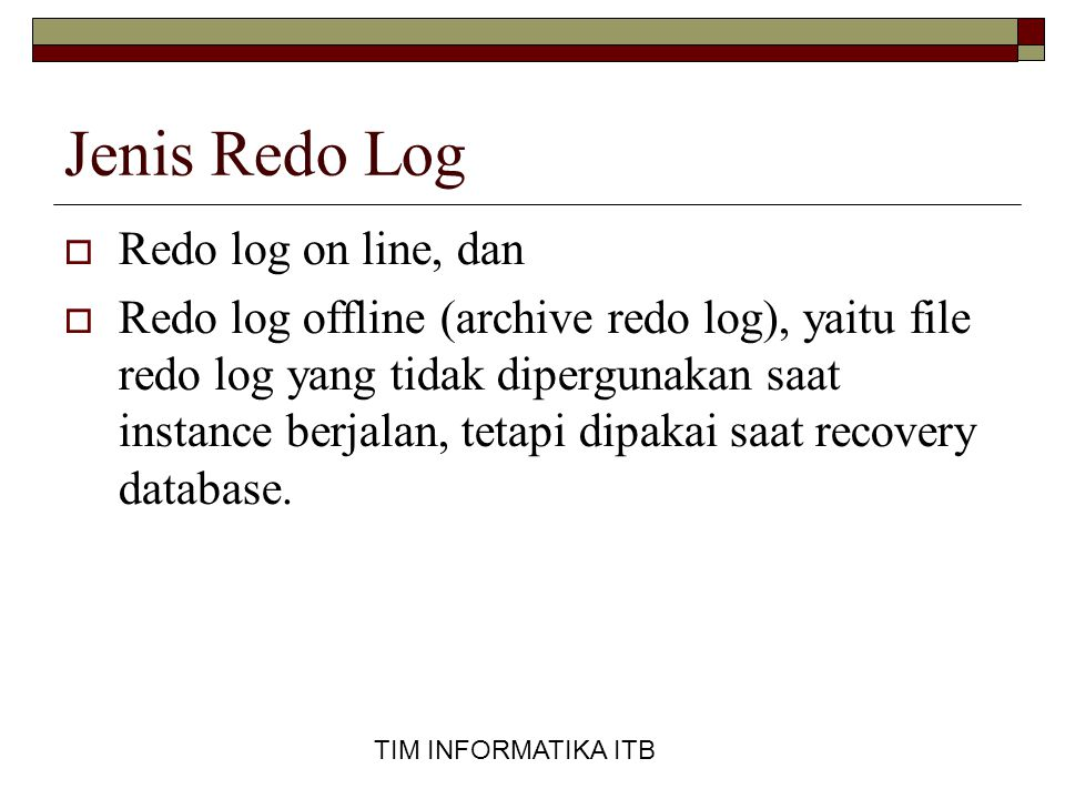 Jenis Redo Log Redo log on line, dan