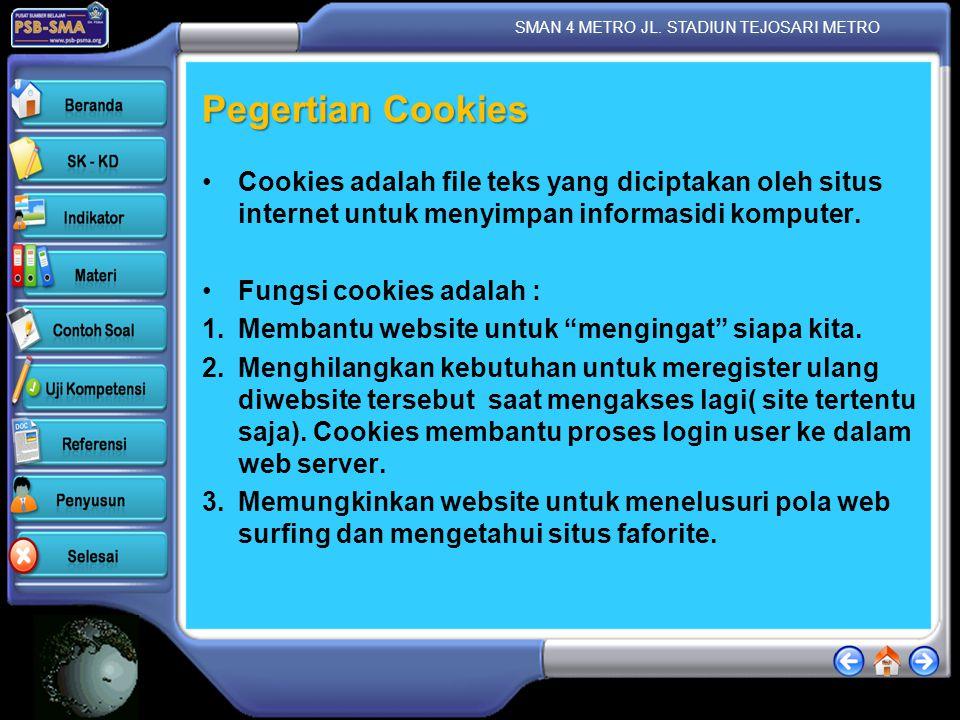 Pegertian Cookies Cookies adalah file teks yang diciptakan oleh situs internet untuk menyimpan informasidi komputer.