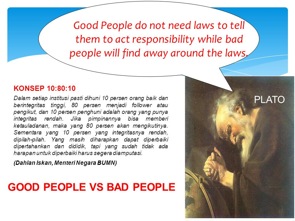 Good People do not need laws to tell them to act responsibility while bad people will find away around the laws.