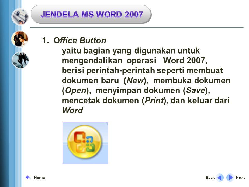 JENDELA MS WORD 2007 1. Office Button