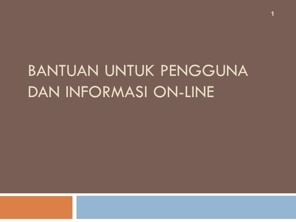 Bantuan untuk Pengguna dan Informasi On-line