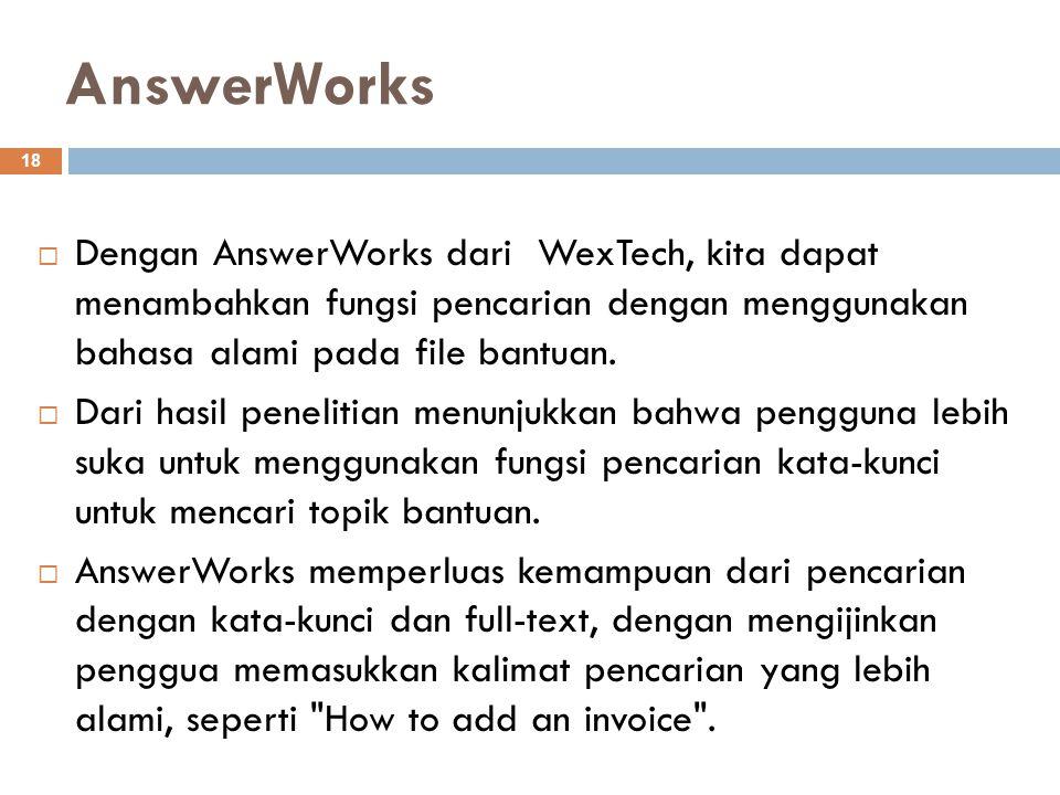 AnswerWorks Dengan AnswerWorks dari WexTech, kita dapat menambahkan fungsi pencarian dengan menggunakan bahasa alami pada file bantuan.