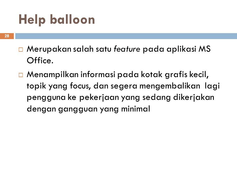 Help balloon Merupakan salah satu feature pada aplikasi MS Office.