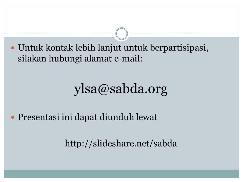 Untuk kontak lebih lanjut untuk berpartisipasi, silakan hubungi alamat e-mail: