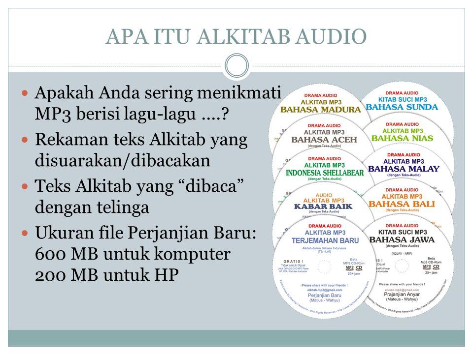 APA ITU ALKITAB AUDIO Apakah Anda sering menikmati MP3 berisi lagu-lagu .... Rekaman teks Alkitab yang disuarakan/dibacakan.