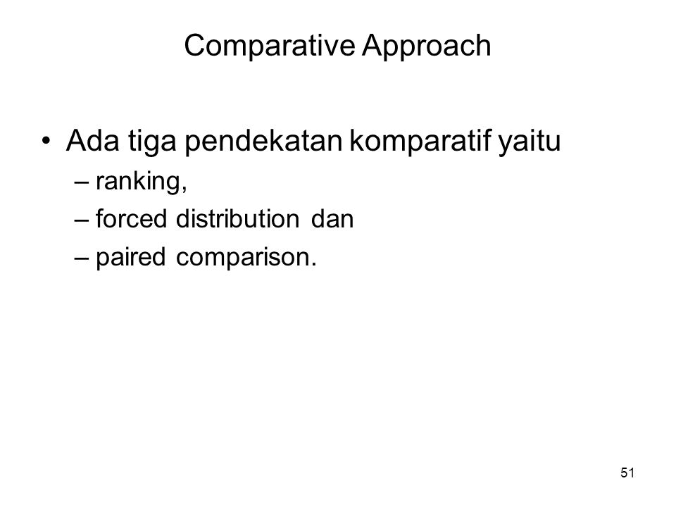Ada tiga pendekatan komparatif yaitu