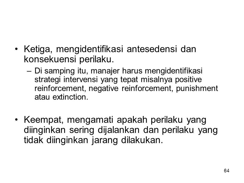 Ketiga, mengidentifikasi antesedensi dan konsekuensi perilaku.