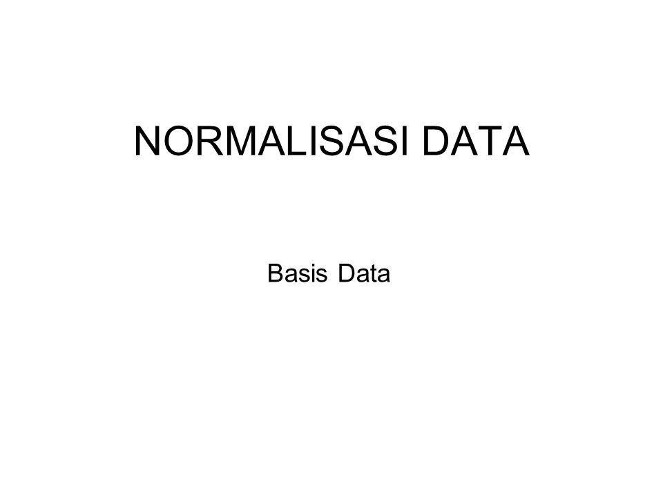 NORMALISASI DATA Basis Data
