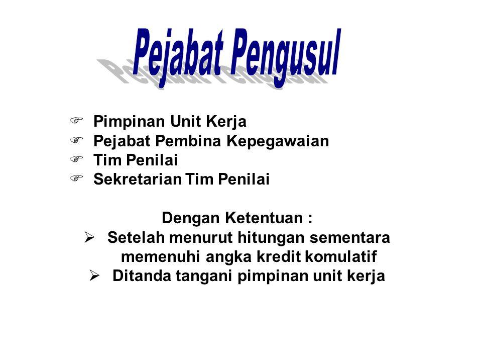 Pejabat Pengusul Pimpinan Unit Kerja Pejabat Pembina Kepegawaian