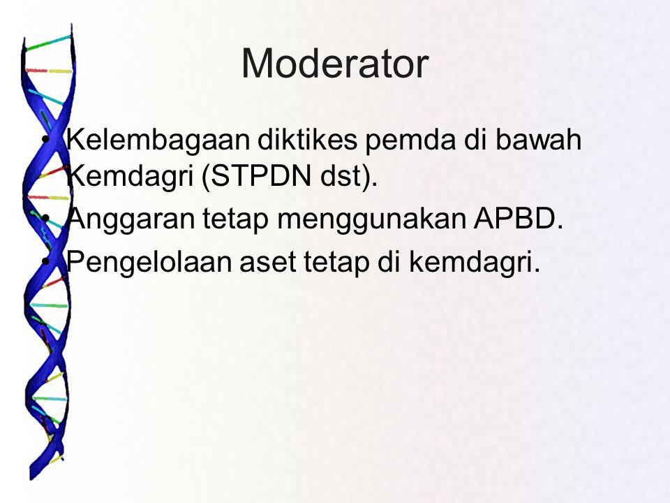 Moderator Kelembagaan diktikes pemda di bawah Kemdagri (STPDN dst).