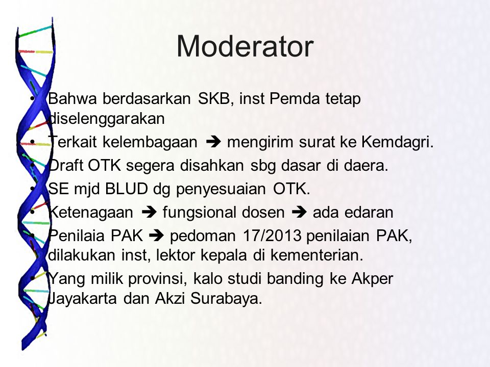 Moderator Bahwa berdasarkan SKB, inst Pemda tetap diselenggarakan