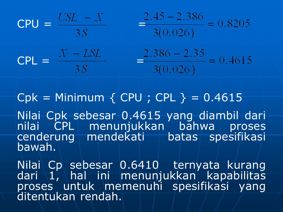 CPU = = CPL = = Cpk = Minimum { CPU ; CPL } = 0.4615.