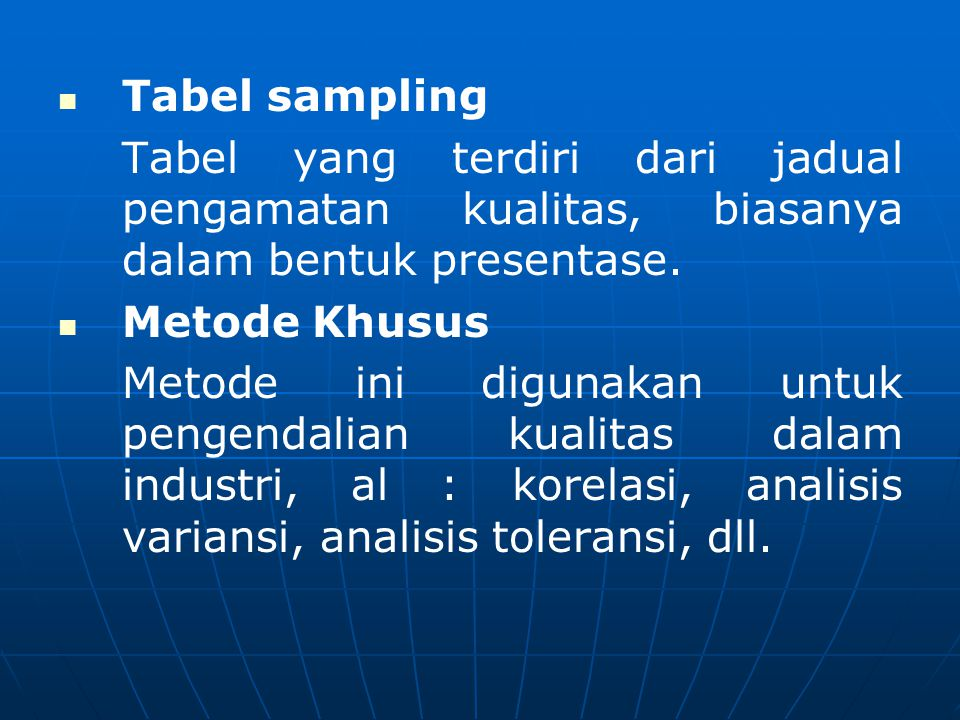 Tabel sampling Tabel yang terdiri dari jadual pengamatan kualitas, biasanya dalam bentuk presentase.