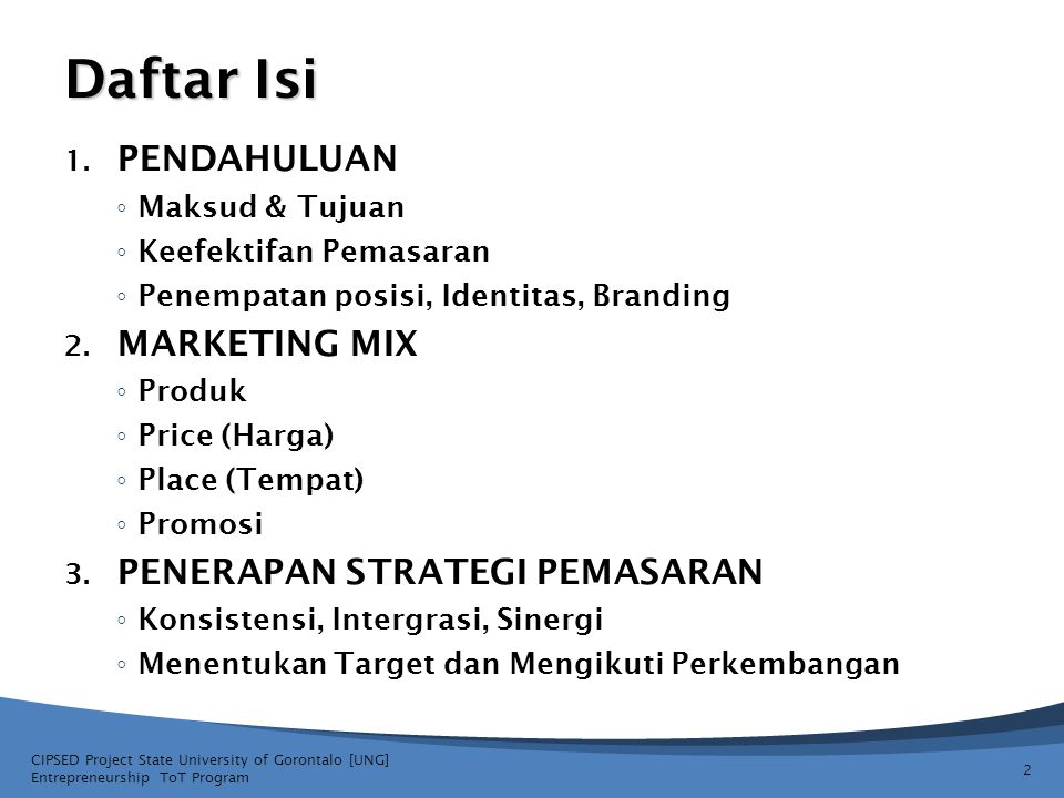 Daftar Isi PENDAHULUAN MARKETING MIX PENERAPAN STRATEGI PEMASARAN