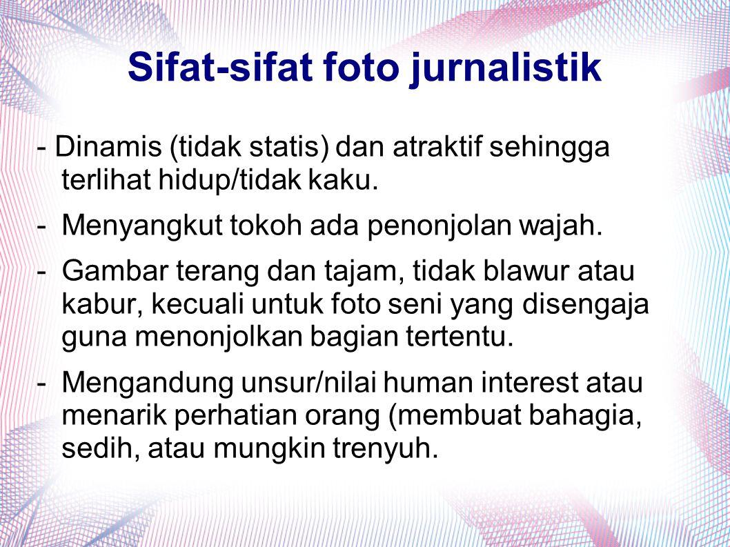 Sifat-sifat foto jurnalistik