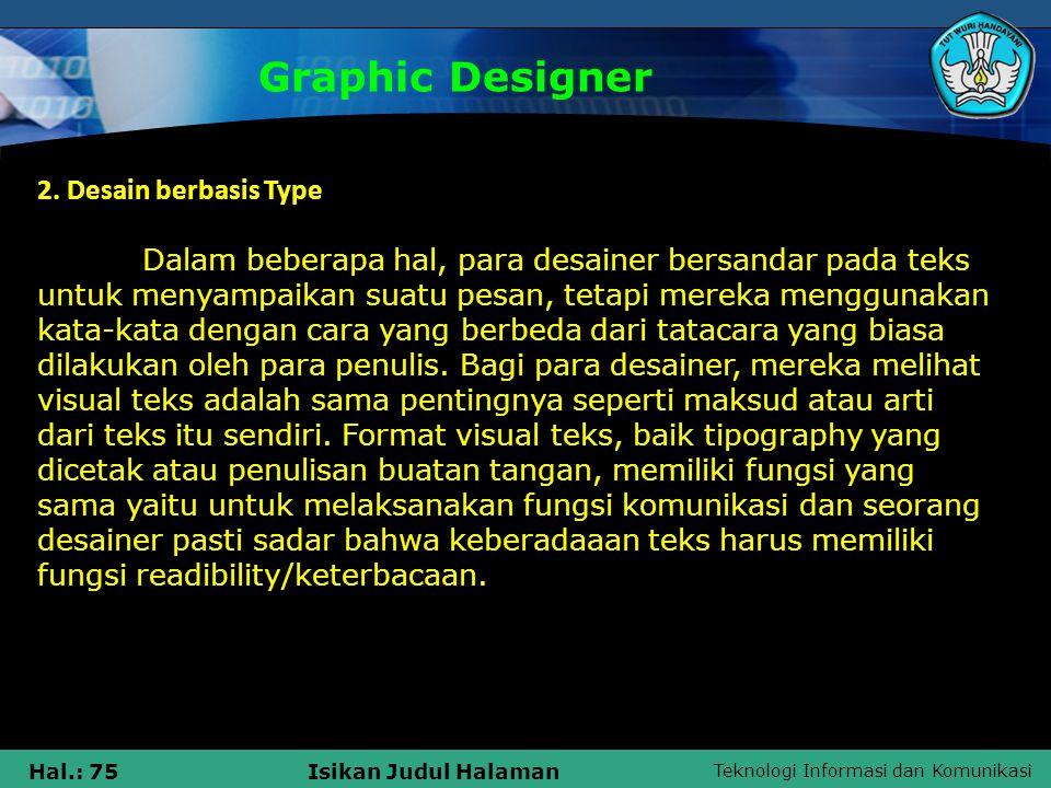 Graphic Designer 2. Desain berbasis Type
